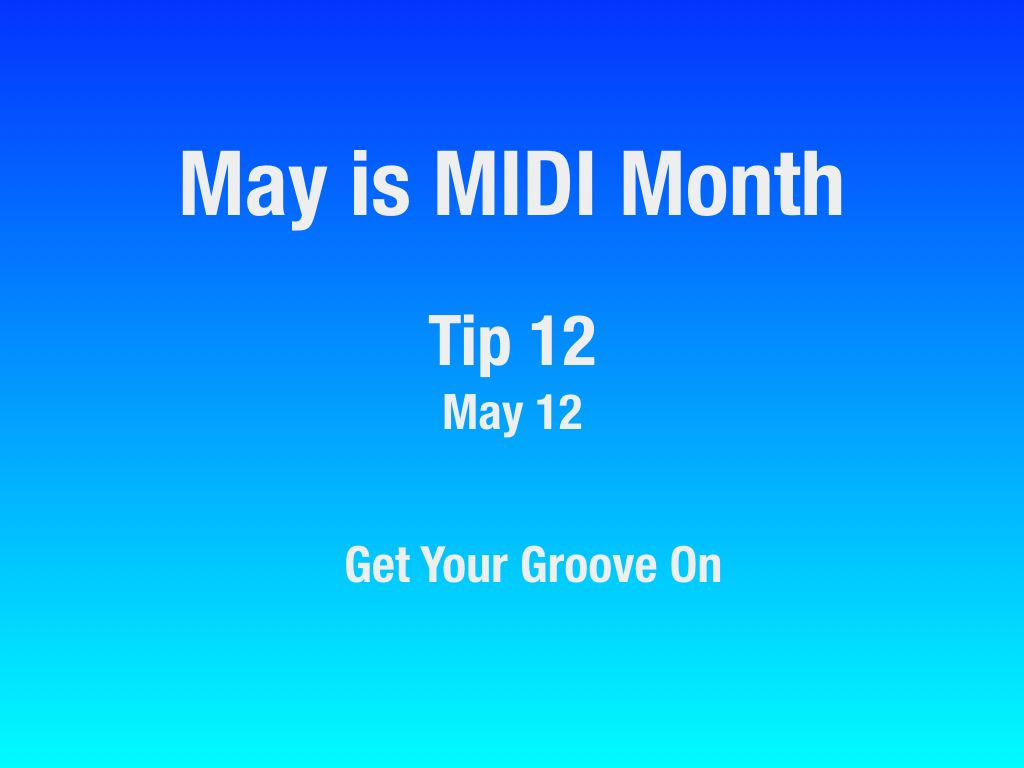 May 12-Get Your Groove On -